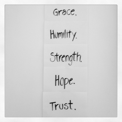 grace, humility, strength, hope, trust